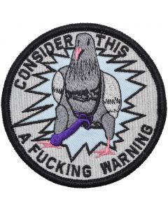 Consider This A Fucking Warning Pigeon Patch