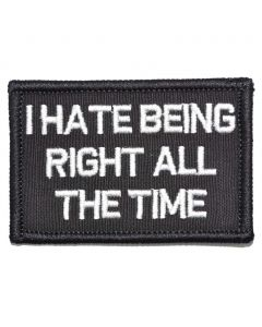I Hate Being Right All The Time Patch