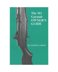 The M1 Garand Owner's Guide