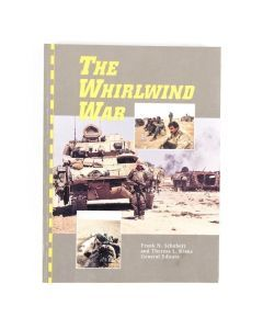 The Whirlwind War: US Army Operations in Desert Shield and Desert Storm