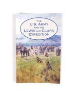 The US Army and the Lewis and Clark Expedition